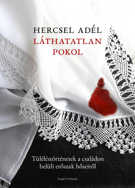 Hercsel Adél - Láthatatlan pokol