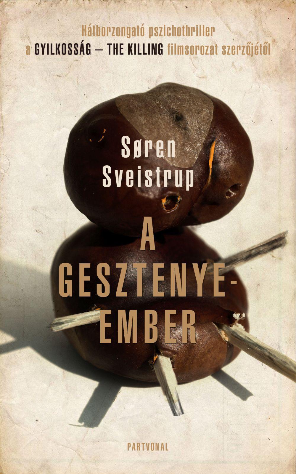 Soren Sveistrup - A gesztenyeember