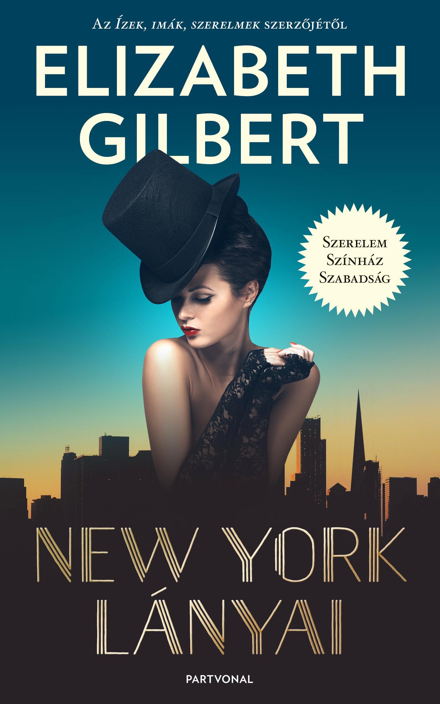 Elizabeth Gilbert - New York lányai