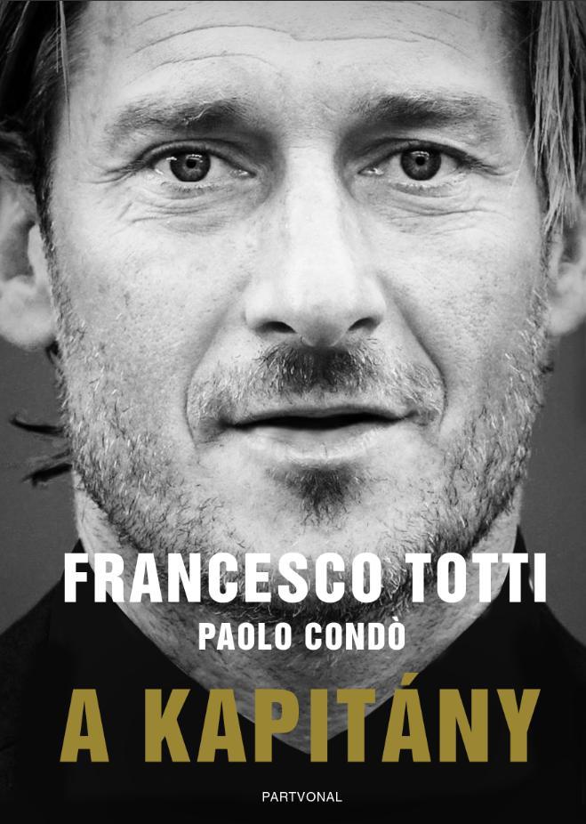 Francesco Totti; Paolo Condo - A kapitány