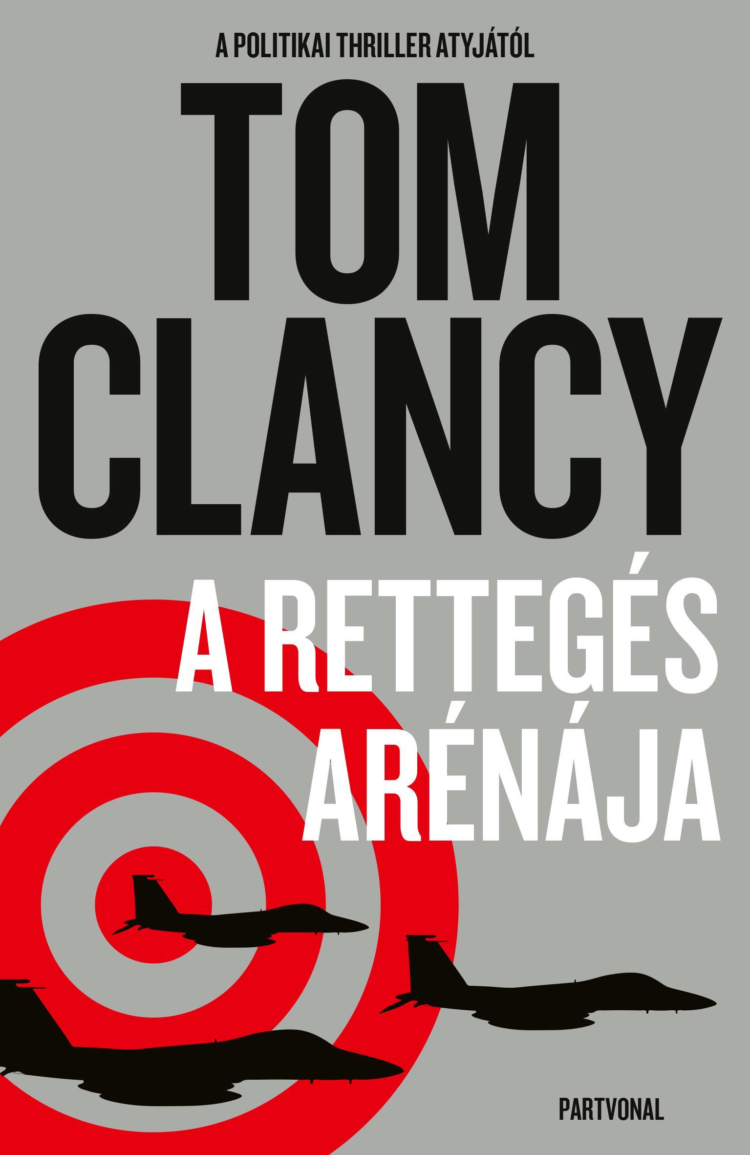 Tom Clancy - A rettegés arénája