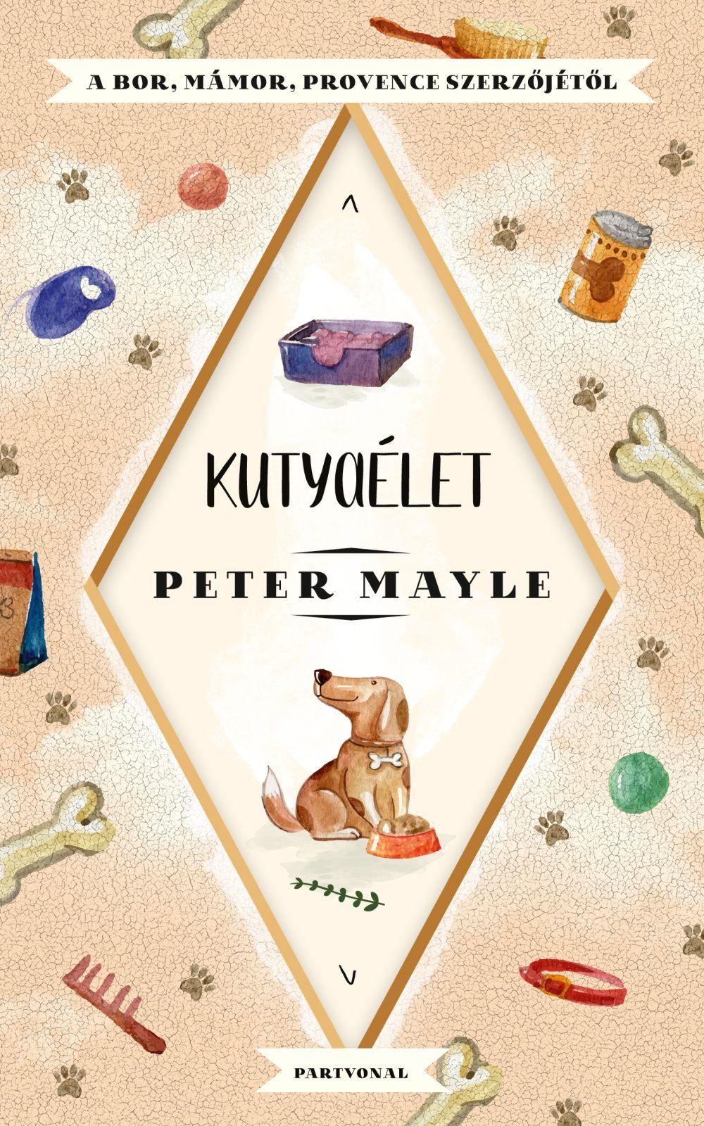 Peter Mayle - Kutyaélet